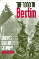 The Road to Berlin: Stalin`s War with Germany, Volume Two