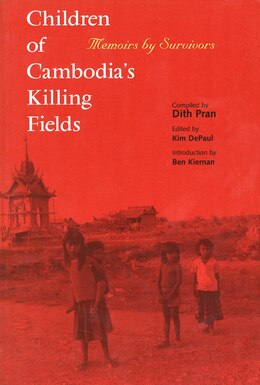 Book Children of Cambodia's Killing Fields: Memoirs by Survivors by Dith Pran