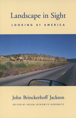 Book Landscape in Sight: Looking at America by John Brinckerhoff Jackson