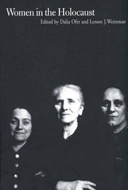 Women in the Holocaust by Dalia Ofer