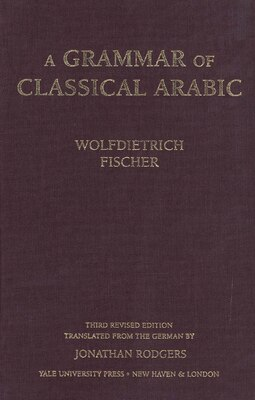 Book A Grammar of Classical Arabic: Third Revised Edition by Wolfdietrich Fischer
