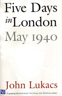 Five Days In London, May 1940: May-40