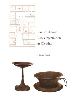 Book Household and City Organization at Olynthus by Nicholas Cahill