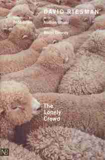The Lonely Crowd: A Study of the Changing American Character, Abridged and revised edition by David Riesman