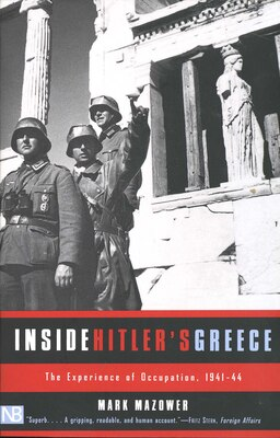 Book Inside Hitler's Greece: The Experience of Occupation, 1941-44 by Mark Mazower