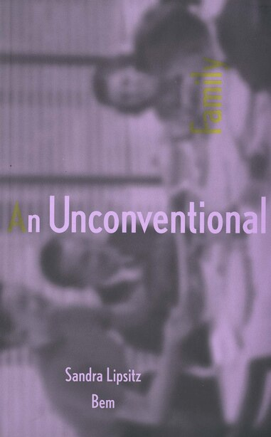 An Unconventional Family by Sandra Lipsitz Bem