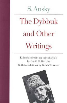 Book The Dybbuk and Other Writings by S. Ansky by S. Ansky