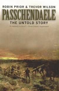 Book Passchendaele: The Untold Story; Second Edition by Robin Prior