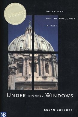 Book Under His Very Windows: The Vatican and the Holocaust in Italy by Susan Zuccotti