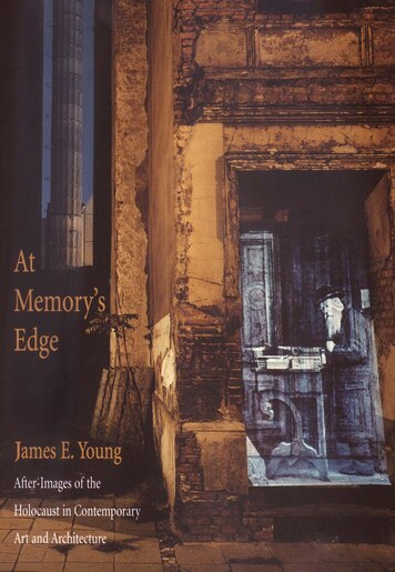 At Memory's Edge: After-Images of the Holocaust in Contemporary Art and Architecture by James E. Young