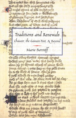 Book Traditions and Renewals: Chaucer, the Gawain-Poet, & Beyond by Marie Borroff