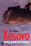 Kosovo: War and Revenge; Second Edition