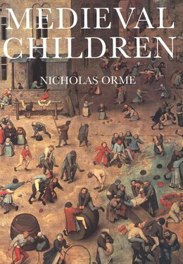 Book Medieval Children by Nicholas Orme