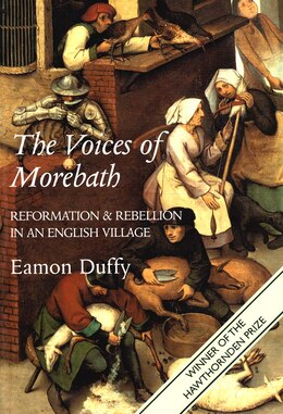 Book The Voices of Morebath: Reformation and Rebellion in an English Village by Eamon Duffy