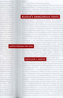 Book Russia?s Dangerous Texts: Politics Between The Lines by Kathleen F. Parthé