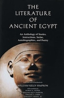 The Literature of Ancient Egypt: An Anthology Of Stories, Instructions, Stelae, Autobiographies…