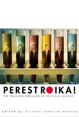 Book Perestroika!: The Raucous Rebellion in Political Science by Kristen Renwick Monroe