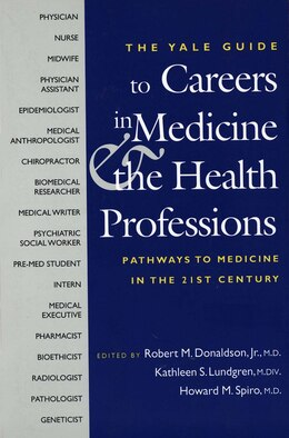 Book The Yale Guide to Careers in Medicine and the Health Professions: Pathways to Medicine in the 21st… by Robert Donaldson