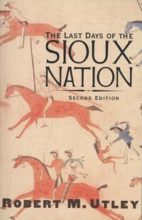 The Last Days Of The Sioux Nation: Second Edition