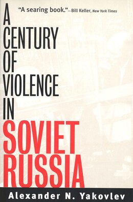 Book A Century Of Violence In Soviet Russia by Alexander N. Yakovlev