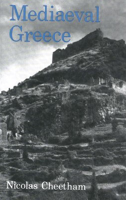 Book Mediaeval Greece by Nicolas Cheetham