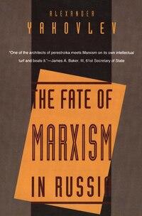 The Fate of Marxism in Russia: FATE OF MARXISM IN RUSSIA