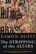 The Stripping of the Altars: Traditional Religion In England, 1400-1580, Second Edition by Eamon Duffy
