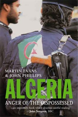 Book Algeria: Anger of the Dispossessed by Martin Evans