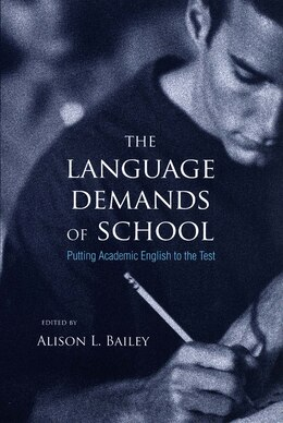 Book The Language Demands of School: Putting Academic English to the Test by Alison L. Bailey