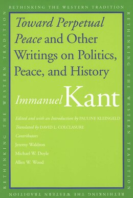 Book Toward Perpetual Peace and Other Writings on Politics, Peace, and History by Immanuel Kant