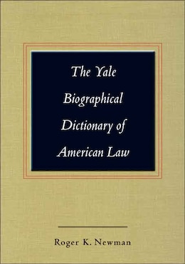 Book The Yale Biographical Dictionary of American Law by Roger K. Newman
