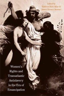 Book Women's Rights and Transatlantic Antislavery in the Era of Emancipation by Kathryn Kish Sklar