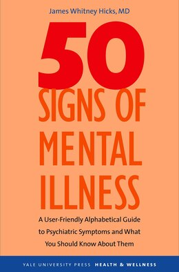 Book 50 Signs of Mental Illness: A Guide to Understanding Mental Health by James Whitney Hicks