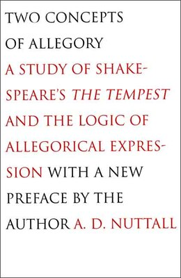 Book Two Concepts of Allegory: A Study of Shakespeare's The Tempest and the Logic of Allegorical… by A. D. Nuttall