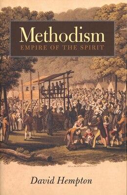 Book Methodism: Empire of the Spirit by David Hempton