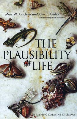 Book The Plausibility of Life: Resolving Darwin?s Dilemma by Marc W. Kirschner