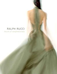 Ralph Rucci: The Art of Weightlessness