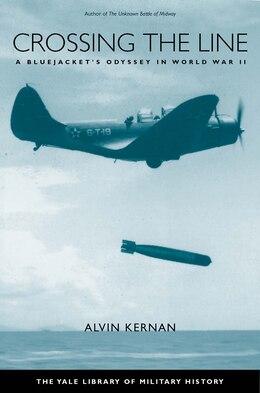 Book Crossing the Line: A Bluejacket's Odyssey in World War II by Alvin B. Kernan