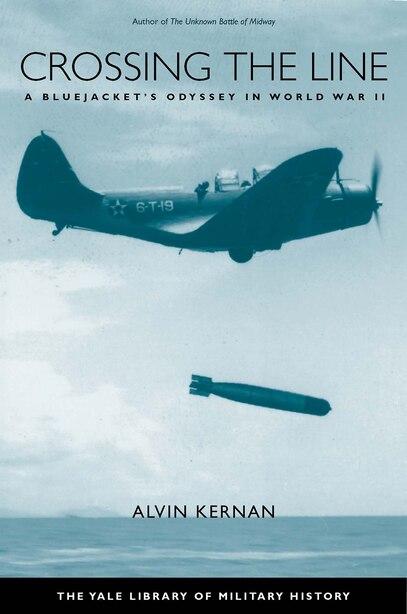 Crossing the Line: A Bluejacket's Odyssey in World War II by Alvin B. Kernan