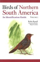 Birds of Northern South America: An Identification Guide, Volume 2: Plates and Maps