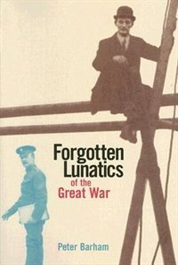 Book Forgotten Lunatics of the Great War by Peter Barham