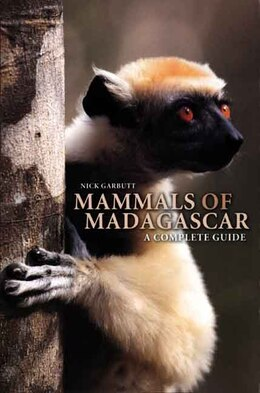 Book Mammals of Madagascar: A Complete Guide by Nick Garbutt
