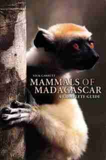 Mammals of Madagascar: A Complete Guide by Nick Garbutt
