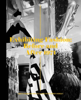 Book Exhibiting Fashion: Before And After 1971 by Judith Clark