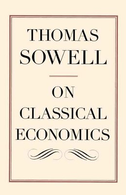 Book On Classical Economics by Thomas Sowell