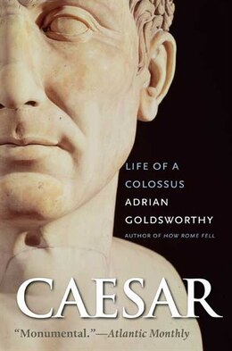 Book Caesar: Life of a Colossus by Adrian Goldsworthy