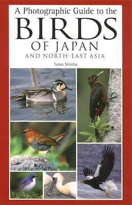 Book A Photographic Guide to the Birds of Japan and North-East Asia by Tadao Shimba