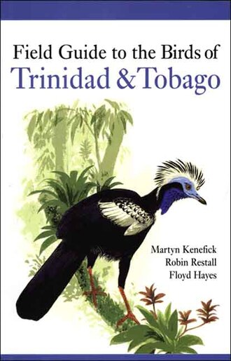 Field Guide to the Birds of Trinidad and Tobago by Martyn Kenefick
