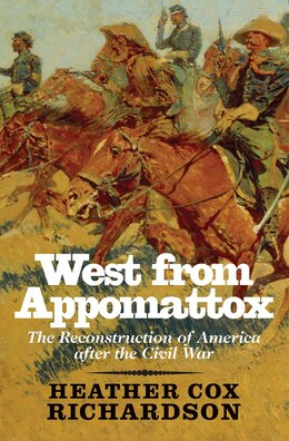 Book West from Appomattox: The Reconstruction of America after the Civil War by Heather Cox Richardson