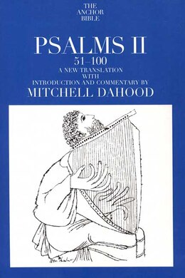 Book Psalms II 51-100 by Mitchell Dahood